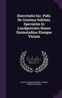 Exercitatio Iur. Publ. de Centena Sublimi, Speciatim in Landgraviatu Hasso Darmstadino Eiusque Vicinia