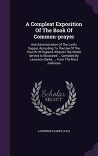 A Compleat Exposition of the Book of Common-Prayer