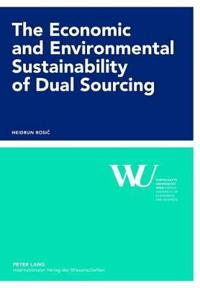 The Economic and Environmental Sustainability of Dual Sourcing