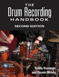 The Drum Recording Handbook: Second Edition