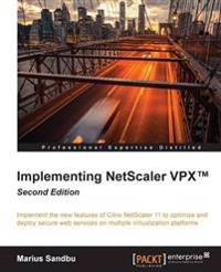 Implementing NetScaler VPX(TM) - Second Edition