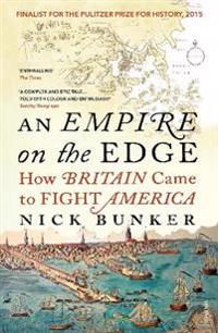 Empire on the edge - how britain came to fight america