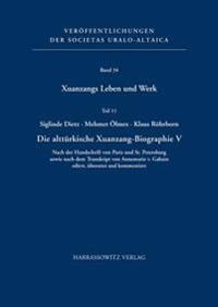Xuanzangs Leben Und Werk. Teil 11: Die Altturkische Xuanzang-Biographie V. Nach Der Handschrift Von Paris Und St. Petersburg Sowie Nach Dem Transkript