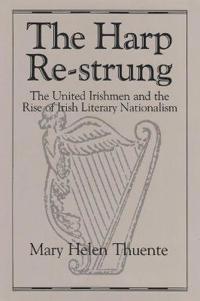 Harp Re-Strung: The United Irishmen and the Rise of Irish Literary Nationalism