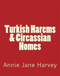 Turkish Harems & Circassian Homes