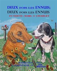 Deux Fois Les Ennuis; Deux Fois Les Ennuis: (French) Double Trouble, Double Trouble