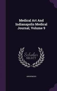 Medical Art and Indianapolis Medical Journal, Volume 9