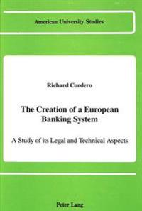 The Creation of a European Banking System