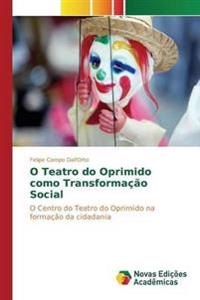 O Teatro Do Oprimido Como Transformacao Social