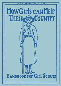 How Girls Can Help Their Country: The Original Girl Scout Handbook