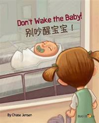 Don't Wake the Baby!: Chinese & English Dual Text