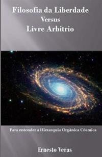 Livre Arbitrio Versus Filosofia Da Liberdade