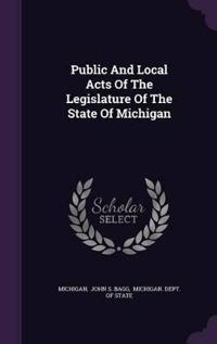Public and Local Acts of the Legislature of the State of Michigan