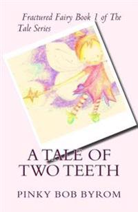 A Tale of Two Teeth