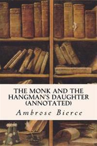 The Monk and the Hangman's Daughter (Annotated)