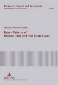 Return Patterns of German Open-End Real Estate Funds