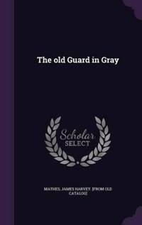 The Old Guard in Gray