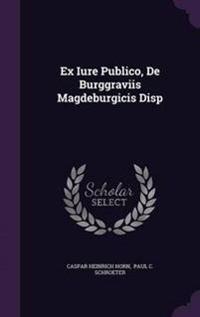 Ex Iure Publico, de Burggraviis Magdeburgicis Disp
