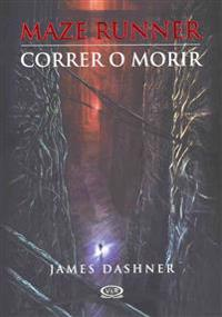 Correr O Morir (the Maze Runner)