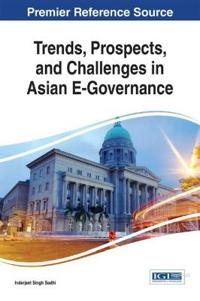 Trends, Prospects, and Challenges in Asian E-Governance