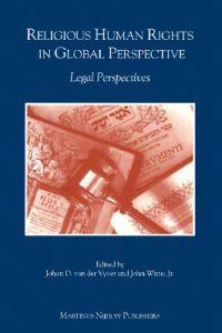 Religious Human Rights in Global Perspective: Legal Perspectives
