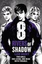 Eight rivers of shadow - thirteen days of midnight trilogy book 2