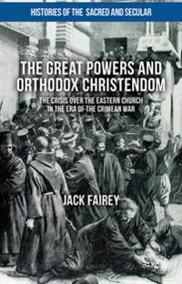 Great Powers and Orthodox Christendom