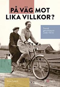 På väg mot lika villkor? Svensk genushistoria under 150 år