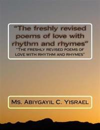 """""""The Freshly Revised Poems of Love with Rhythm and Rhymes"""": """"The Freshly Revised Poems of Love with Rhythm and Rhymes"""""""