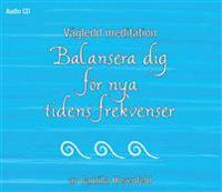 Vägledd meditation: Balansera dig för nya tidens frekvenser