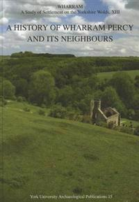 A History of Wharram Percy and Its Neighbours