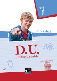 D.U. DeutschUnterricht 7 Arbeitsheft. Baden-Württemberg