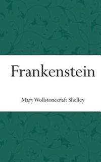 Frankenstein: Or a Modern Prometheus