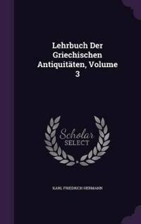 Lehrbuch Der Griechischen Antiquitaten, Volume 3
