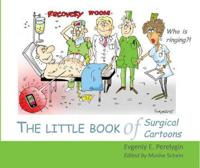 The Little Book of Surgical Cartoons