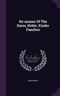 Re-Unions of the Davis, Noble, Kinder Families