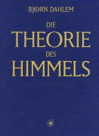 Bjorn Dahlem Die Theorie Des Himmels