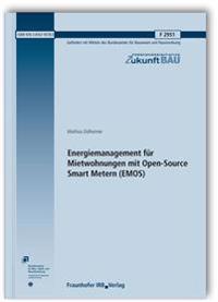 Energiemanagement für Mietwohnungen mit Open-Source Smart Metern (EMOS). Abschlussbericht.