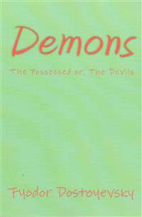 Demons: The Possessed Or, the Devils