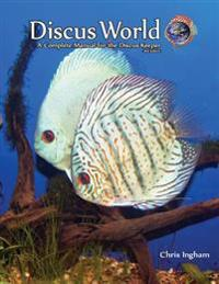 Discus World: A Complete Manual for the Discus Fish Keeper.