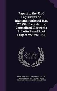 Report to the 52nd Legislature on Implementation of H.B. 270 (51st Legislature) Centralized Electronic Bulletin Board Pilot Project Volume 1991