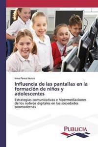 Influencia de Las Pantallas En La Formacion de Ninos y Adolescentes