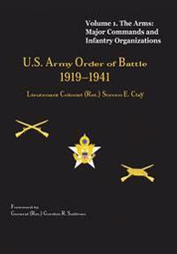 US Army Order of Battle, 1919-1941: Volume 1 - The Arms: Major Commands and Infantry Organizations, 1919-41