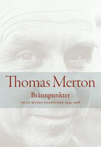 Brännpunkter : ur en munks dagböcker 1939-1968