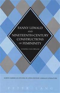 Fanny Lewald and Nineteenth-Century Constructions of Feminity