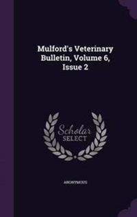 Mulford's Veterinary Bulletin, Volume 6, Issue 2