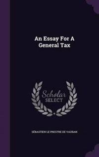 An Essay for a General Tax