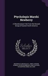 Ptycholepis Marshi Newberry