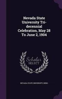 Nevada State University Tri-Decennial Celebration, May 28 to June 2, 1904