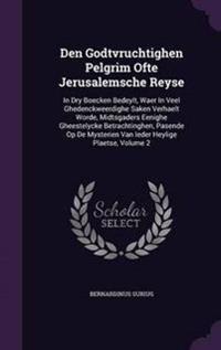 Den Godtvruchtighen Pelgrim Ofte Jerusalemsche Reyse